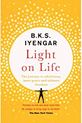 Light on Life: The Yoga Journey to Wholeness, Inner Peace and Ultimate Freedom Kindle Edition