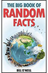 The Big Book of Random Facts: 1000 Interesting Facts And Trivia (Interesting Trivia and Funny Facts 1) Kindle Edition
