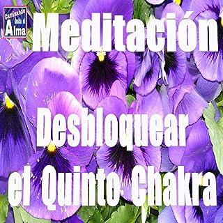 Meditación. Desbloquear el Quinto Chakra.