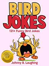 Jokes for Kids: Funny Bird Jokes for Kids: 121+ Funny Bird Jokes for Kids (Funny Jokes for Kids)