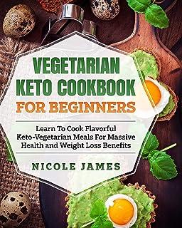 Sponsored Ad - Vegetarian Keto Cookbook For Beginners: Learn To Cook Flavorful Keto-Vegetarian Meals For Massive Health an...
