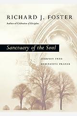 Sanctuary of the Soul: Journey into Meditative Prayer (Renovare Resources) Kindle Edition