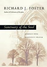 Sanctuary of the Soul: Journey into Meditative Prayer (Renovare Resources)