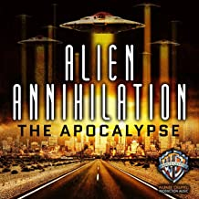 Alien Annihilation: The Apocalypse