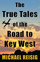 The True Tales Of The Road To Key West