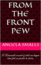 From The Front Pew: A Reasonable account of what can happen when first we practice to deceive. (English Edition)
