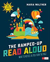 The Ramped-Up Read Aloud: What to Notice as You Turn the Page [Grades PreK-3] (Corwin Literacy) PDF