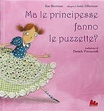 Scaricare Libri Ma le principesse fanno le puzzette? Ediz. illustrata PDF