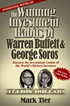 The Winning Investment Habits of Warren Buffett & George Soros: Harness the Investment Genius of the World's Richest Inves...