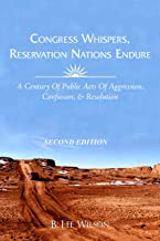 Congress Whispers, Reservation Nations Endure: A Century of Public Acts of Aggression, Confusion, & Resolution