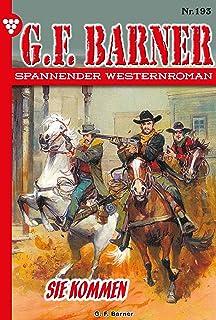 G.F. Barner 193 – Western: Sie kommen (German Edition)