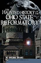 Best The Haunted History of the Ohio State Reformatory (Haunted America) Reviews