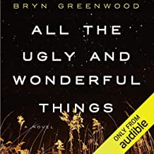 All the Ugly and Wonderful Things: A Novel