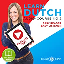 Learn Dutch - Easy Reader - Easy Listener - Learn Dutch - Parallel Text - Audio Course No. 2