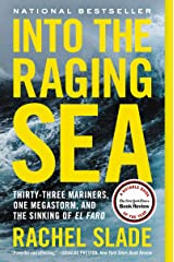 Into the Raging Sea: Thirty-Three Mariners, One Megastorm, and the Sinking of El Faro Kindle Edition