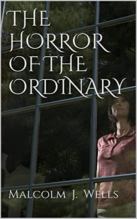 THE HORROR OF THE ORDINARY