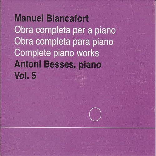 Manuel Blancafort, obra completa per a piano, vol. 5 / complete piano works
