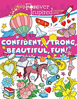 Forever Inspired Coloring Book: Confident, Strong, Beautiful, Fun! (Forever Inspired Coloring Books)