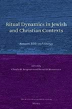 Ritual Dynamics in Jewish and Christian Contexts (Jewish and Christian Perspectives)