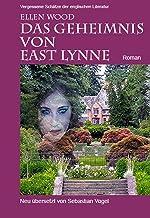 Das Geheimnis von East Lynne: Roman (German Edition)