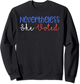 Nevertheless She Voted Feminist Election Year Campaign Sweatshirt