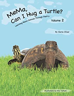 Mema, Can I Hug a Turtle?: Learning About Animals Through Poetry. Volume 2 (English Edition)