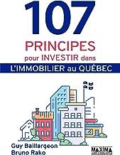 107 principes pour investir dans l'immobilier au Québec (French Edition)