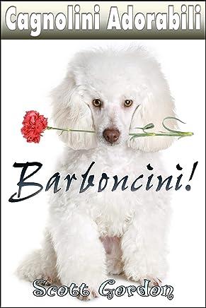 Cagnolini Adorabili: I Barboncini!