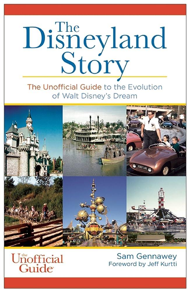 平和的真実にラメThe Disneyland Story: The Unofficial Guide to the Evolution of Walt Disney's Dream (English Edition)