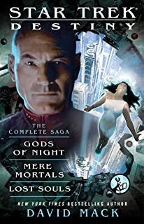 Destiny: The Complete Saga: Gods of Night, Mere Mortals, and Lost Souls (Star Trek)