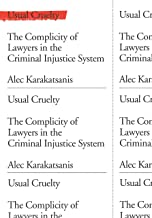 Usual Cruelty: The Complicity of Lawyers in the Criminal Injustice System