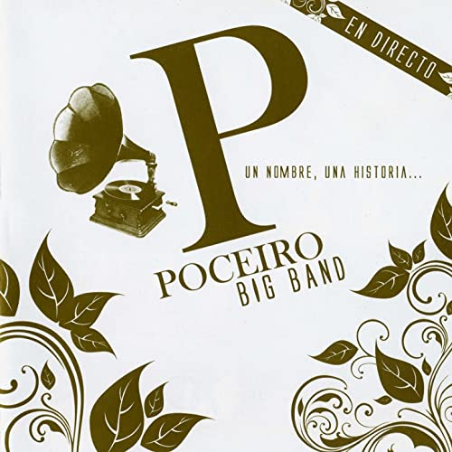 Un Hombre, una Historia by Poceiro Big Band on Amazon Music ...