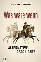 Was wäre wenn: Alternative Geschichte (German Edition)