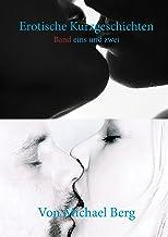 Erotische Kurzgeschichten: Band eins und zwei (German Edition)
