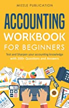 Accounting Workbook for Beginners - Set 1: Test and Sharpen your accounting knowledge with 200+ Questions and Answers
