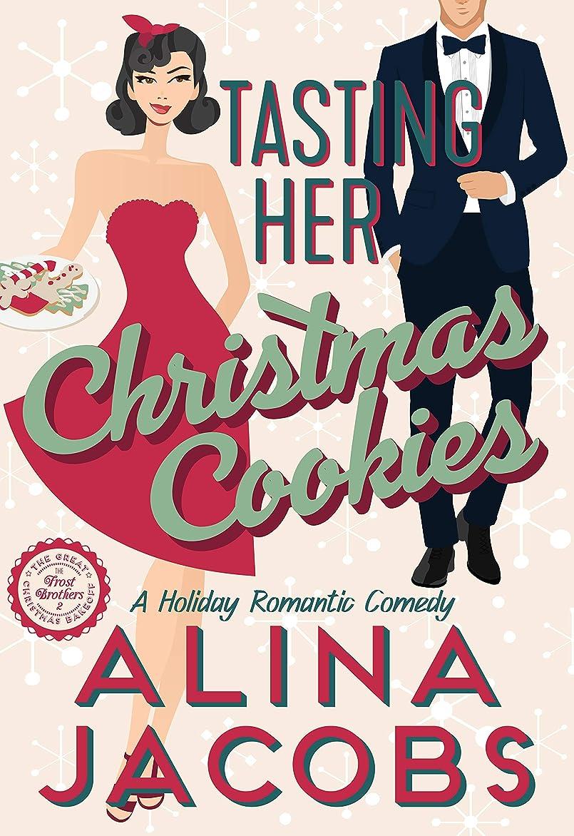委託高齢者コアTasting Her Christmas Cookies: A Holiday Romantic Comedy (English Edition)