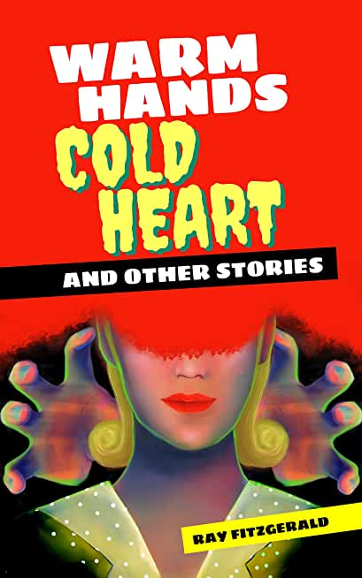 Warm Hands Cold Heart: And Other Stories (English Edition)