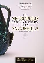 Necrópolis de época tartésica de la Angorrilla,La: 271 (Serie Historia y Geografía)