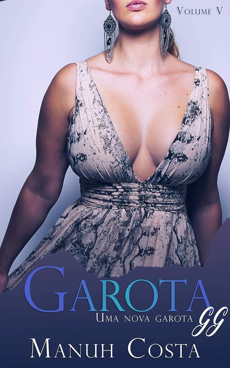 プレゼンター磨かれた小川Garota GG V: Uma Nova Garota (Portuguese Edition)