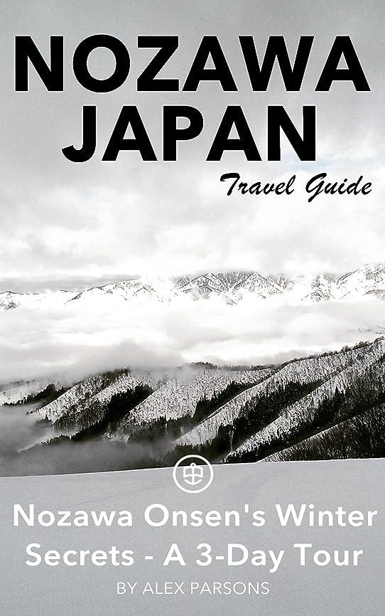 死にかけているショート承認Nozawa, Japan Travel Guide (Unanchor) - Nozawa Onsen's Winter Secrets - A 3-Day Tour (English Edition)