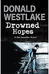 Drowned Hopes: A Dortmunder Mystery (The Dortmunder Novels Book 7) Kindle Edition