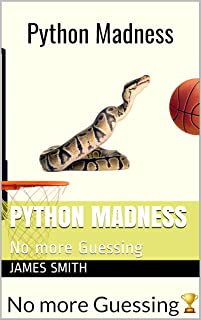 Python Madness: No more Guessing (English Edition)