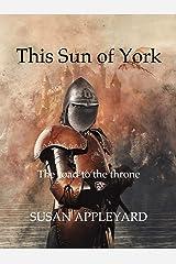 This Sun of York Kindle Edition