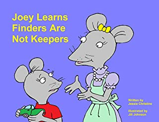Joey Learns Finders Are Not Keepers (Joey's Lessons Book 2)