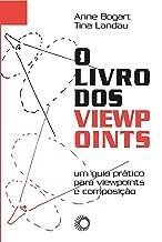 Livro dos Viewpoints, O: Um Guia Pratico Para Viewpoints e Composicao