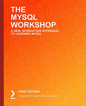 The MySQL Workshop: A New, Interactive Approach to Learning MySQL