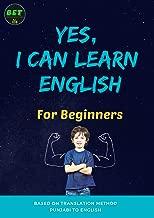 Yes, I Can Learn English: For Beginners (Punjabi to English Translation Method)