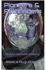 Pioneers & Pathfinders Kindle Edition