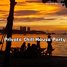 Private Chill House Party