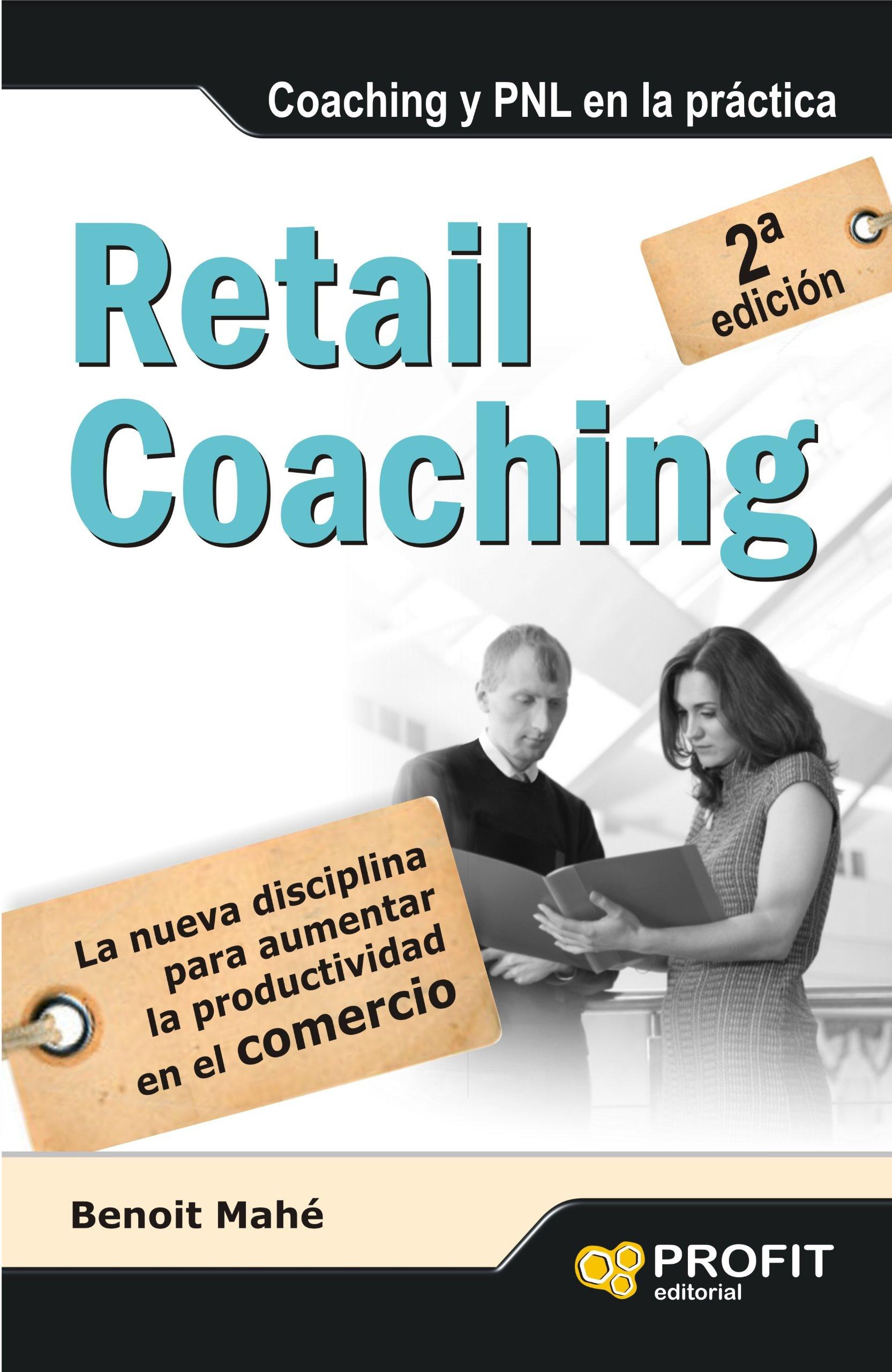 Retail Coaching: La nueva disciplina para aumentar la productividad en el comercio (Spanish Edition)